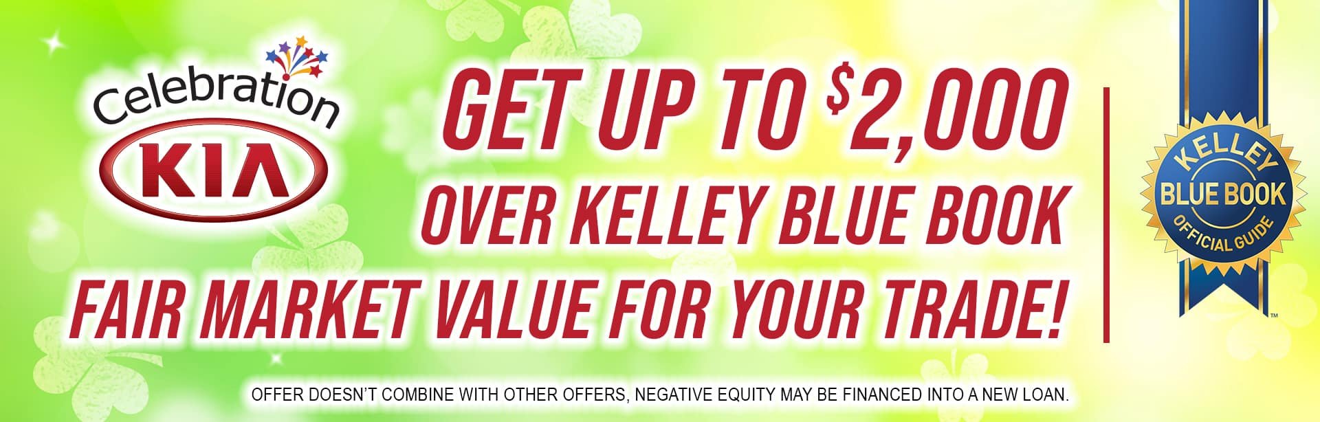 Get up to $2,000 over Kelley Blue Book Fair Market Value