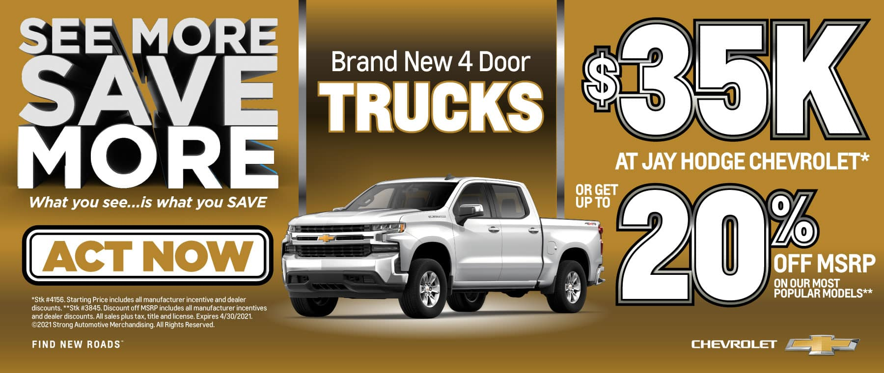 Brand New 4 Door Trucks   $35K at Jay Hodge Chevy or get up to 20% off MSRP   Act Now