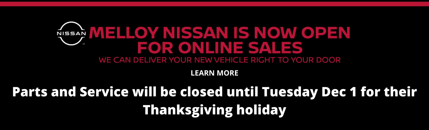 Parts and Service will be closed until Tuesday Dec 1 for their Thanksgiving holiday