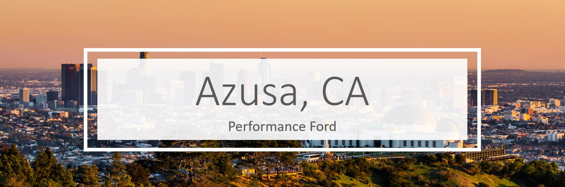 Ford Dealer in Azusa CA