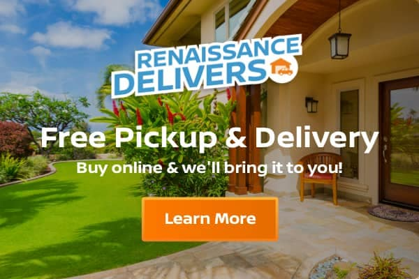 Renaissance Delivers! Free pick up & delivery. Buy online & we'll bring it to you! Learn more.