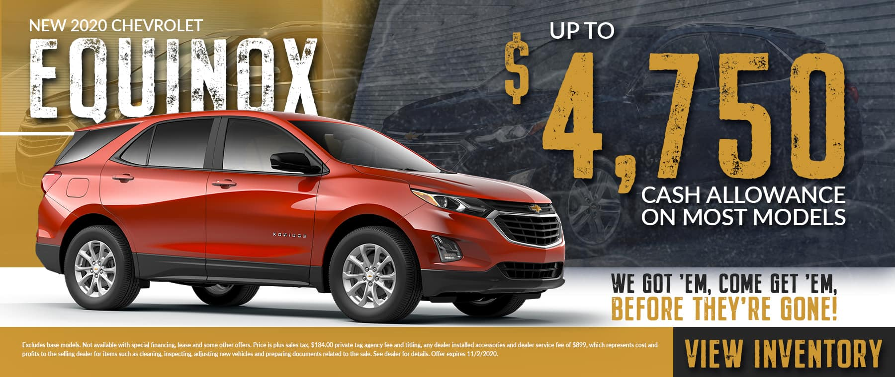 We Got 'Em, Come Get 'Em, Before They're Gone | New 2020 Chevrolet Equinox | Up To $4,750 Cash Allowance On Most Models