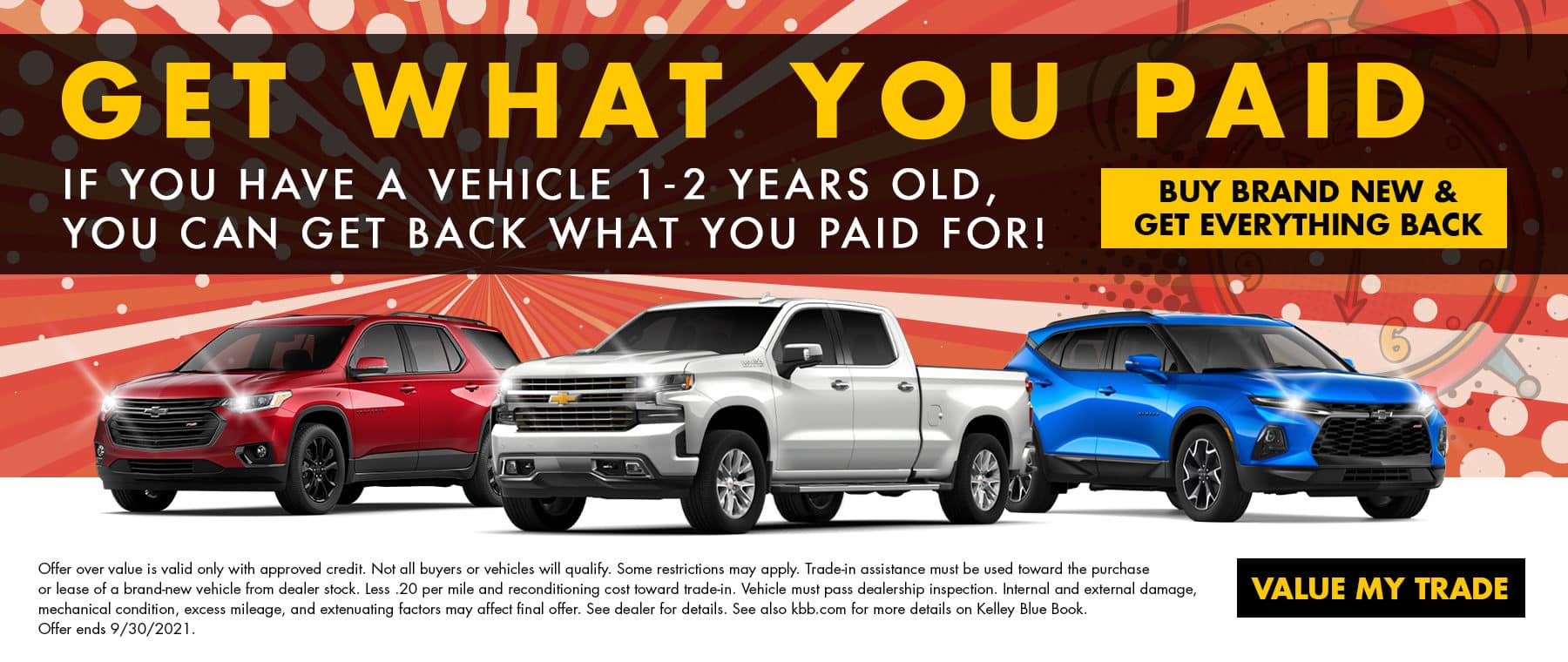 Get What You Paid   If You Have A Vehicle 1-2 Years Old, You Can Get Back What You Paid For!   Buy Brand New & Get Everything Back